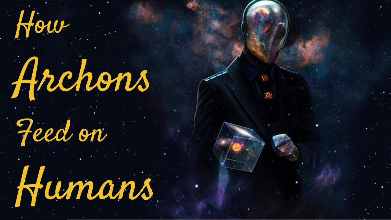 How Archons (Reptilians) Feed on Your Energy