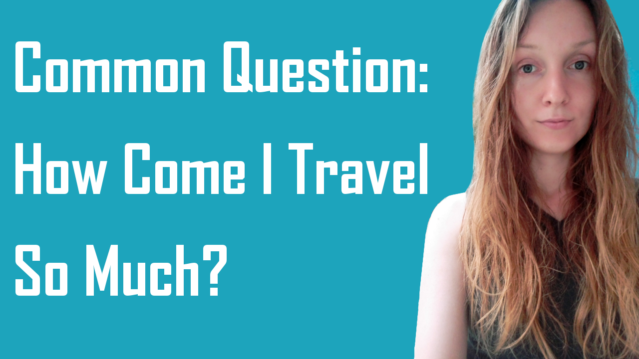 Common Readers' Question: How Come I Travel so Much?