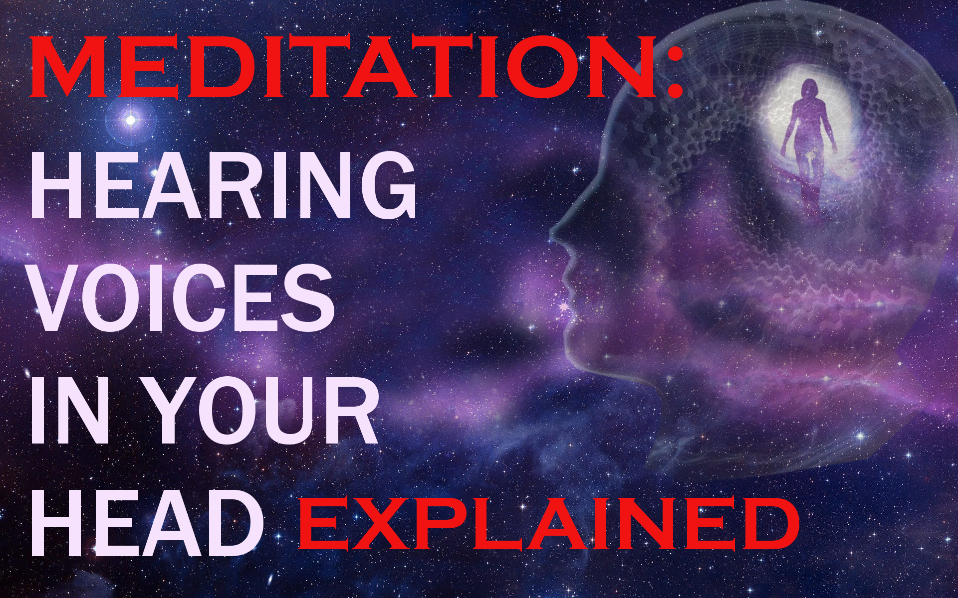 Hearing Voices in Your Head During Meditation Explained