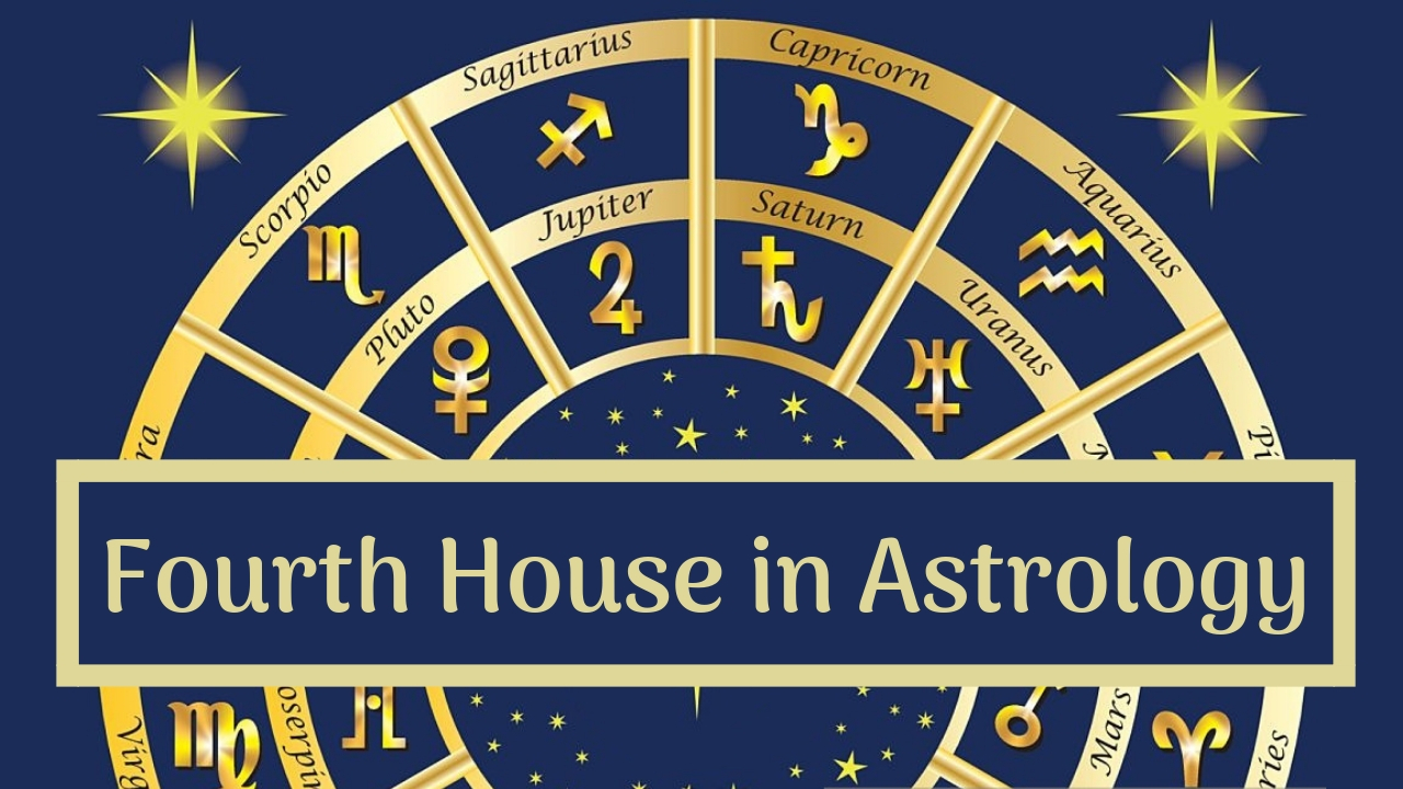 The Fourth House of Astrology: Your Childhood, Real Estate and The