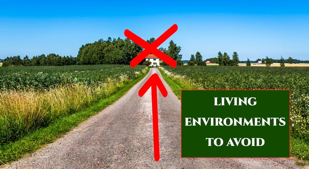Living environments to avoid