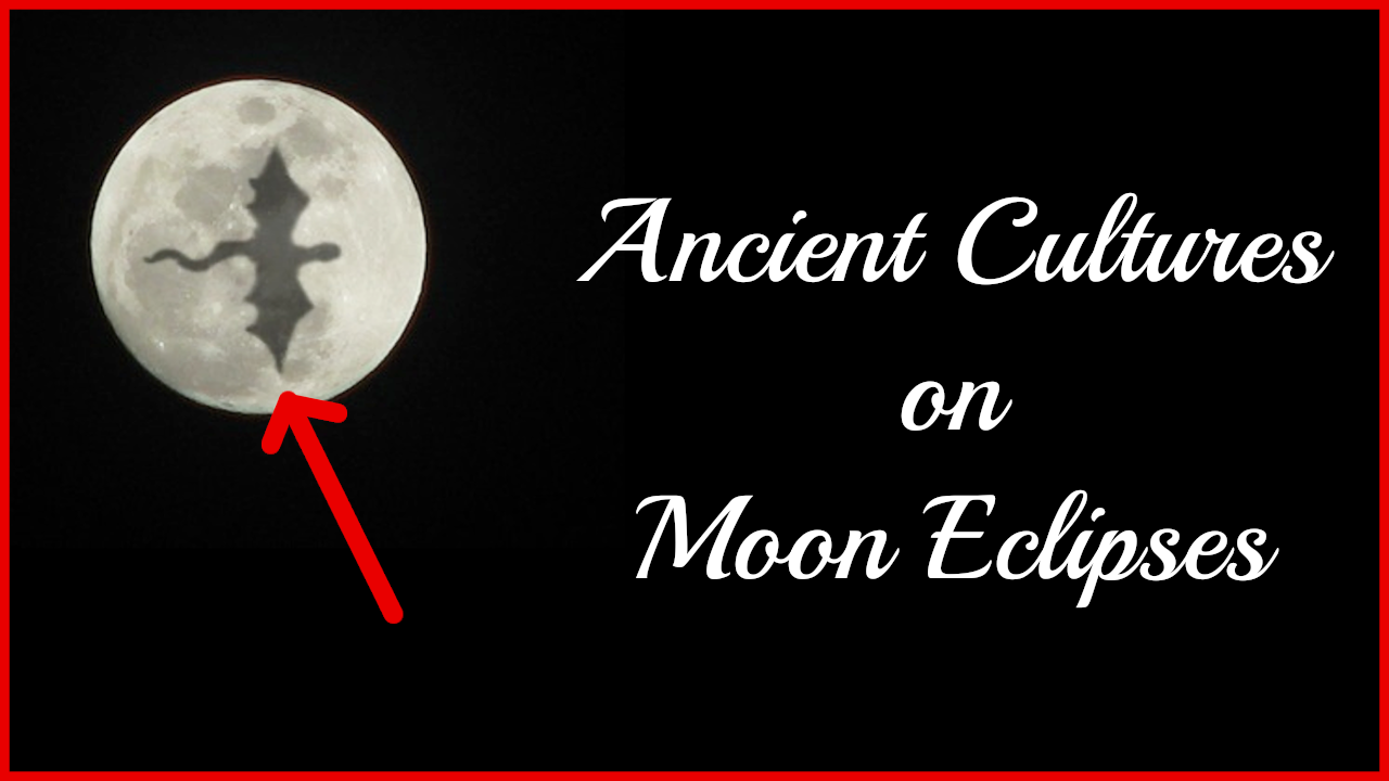 What Old Cultures Thought of Moon Eclipses