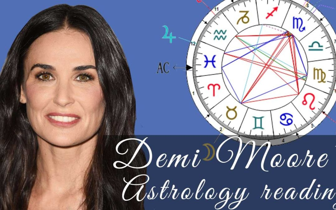 Demi Moore's Astrological Profile – Natal Chart Reading, Palms and Numbers